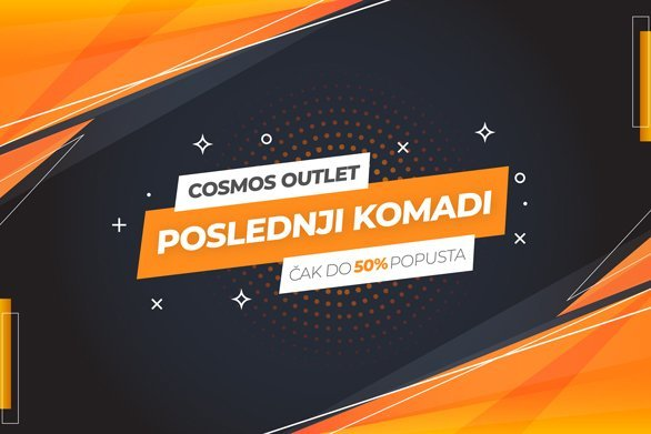 Poslednji komadi Outlet Popust 50% Cosmos